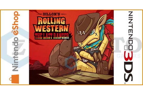 Dillon's Rolling Western: The Last Ranger 3DS CIA ...