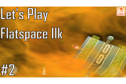 Flatspace IIk - Galactic Lyft Service - Let's Play Entry 2 ...