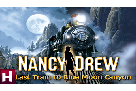 Nancy Drew: Last Train to Blue Moon Canyon Official ...