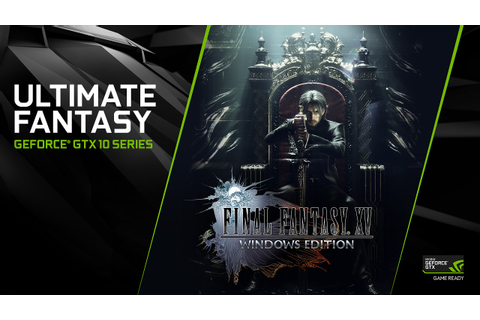 Nvidia release new GeForce Game Ready driver for FFXV with ...
