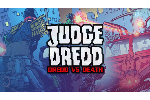 Judge Dredd: Dredd vs. Death - Download - Free GoG PC Games
