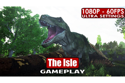 The Isle gameplay PC HD [1080p/60fps] - YouTube