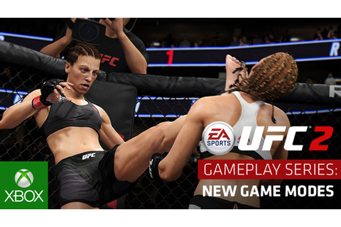 EA Sports UFC 2 - Gameplay Series: New Game Modes - YouTube