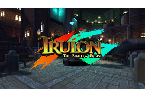 Trulon: The Shadow Engine - PC Review | Chalgyr's Game Room
