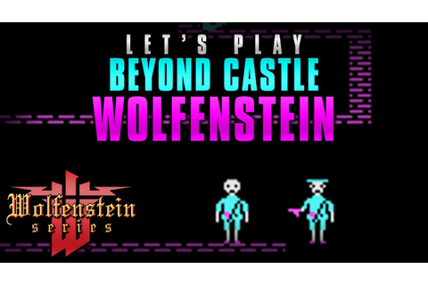"Let's Play ""Beyond Castle Wolfenstein"" - YouTube"