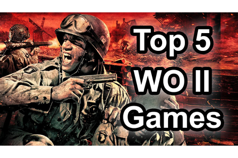 Top 5 - World War 2 games - YouTube
