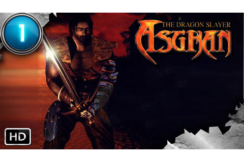 Asghan The Dragon Slayer ᴴᴰ (Part 1) [PC, No Commentary ...