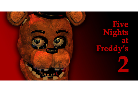 Five Nights at Freddy's 2 | Nintendo Switch download ...