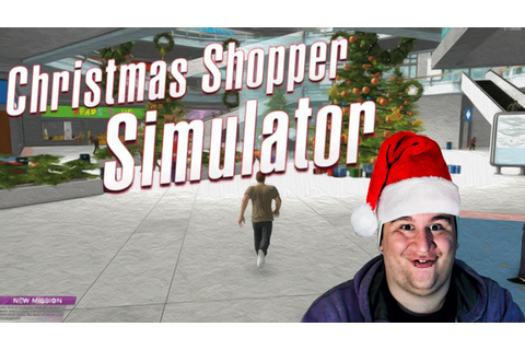 Christmas Shopper Simulator | I BROKE THE GAME! - YouTube
