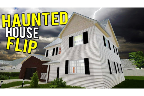 RENOVATING AND FLIPPING A HAUNTED HOUSE?! MAKING MILLIONS ...
