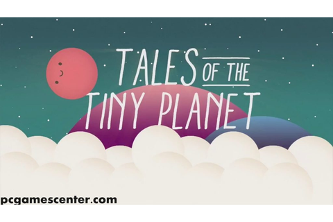 Tales of the Tiny Planet PC + Mac OS X Game Free Download ...