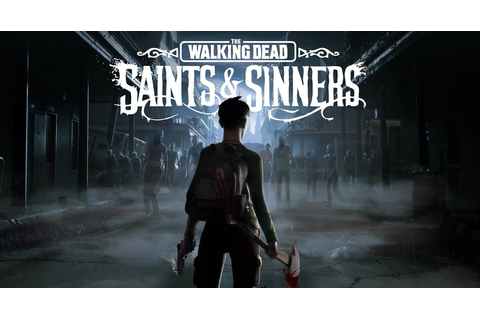 The Walking Dead: Saints & Sinners debuts as marquee VR ...
