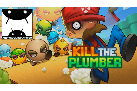 Kill the Plumber Android GamePlay Trailer (1080p) - YouTube