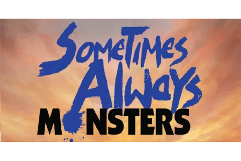 Sometimes Always Monsters Download for PC free Torrent!
