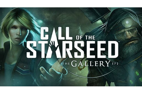 The Gallery - Episode 1: Call of the Starseed Free ...