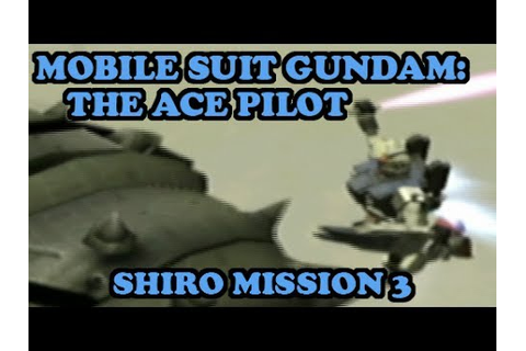Gundam Senshitachi no Kiseki - Shiro Mission 3: Battle ...