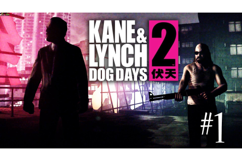 Kane & Lynch 2 Dog Days Complete Highly Compressed Download
