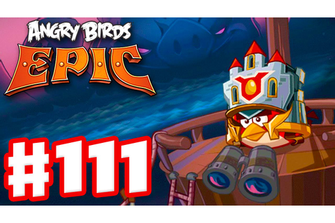 Angry Birds Epic - Gameplay Walkthrough Part 111 - Dangers ...