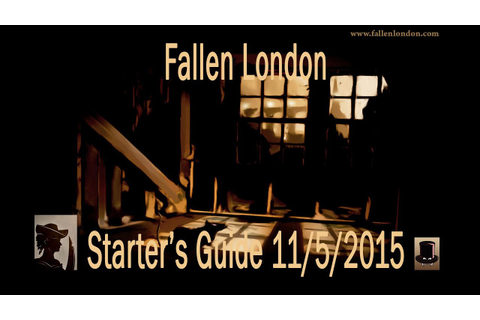 Fallen London - Starter's Guide to Browser Game Excellence ...