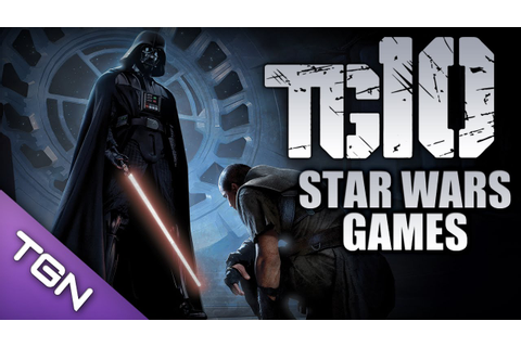 TG10: Top 10 Best Star Wars Games of All Time - YouTube
