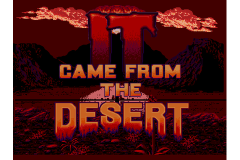 It Came From The Desert Screenshots | GameFabrique