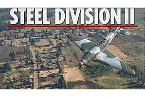 Steel Division 2 Guide: Best Units for Deck Building ...