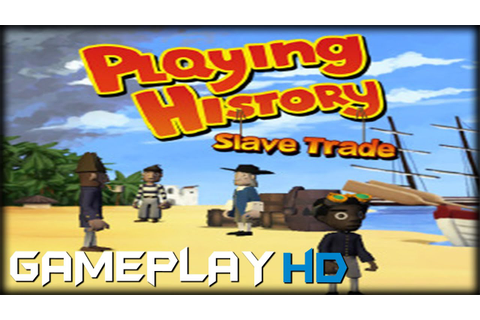Playing History 2: Slave Trade Gameplay (PC HD) - YouTube