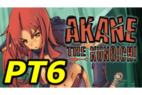 Akane the Kunoichi|Part 6| I Hate Snow Levels - YouTube