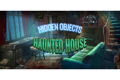 Haunted House Secrets Hidden Objects Mystery Game - Apps ...