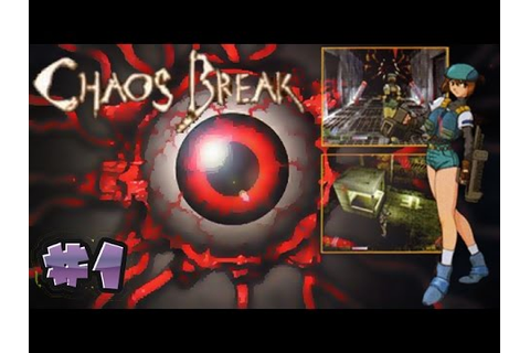 Chaos Break Playthrough [Part 1- Opening] - YouTube