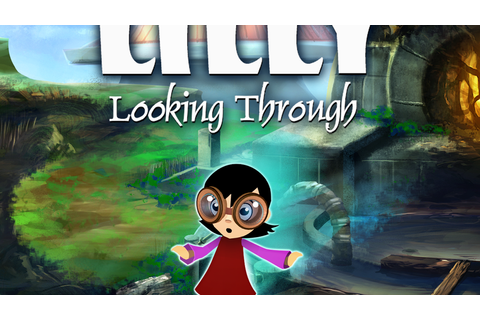 Lilly Looking Through: An animated adventure game by Steve ...