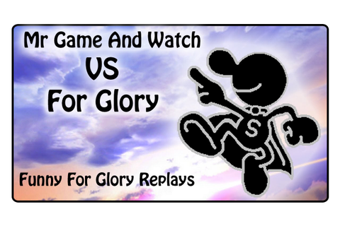 Mr Game And Watch VS For Glory- Funny FG Moments - YouTube