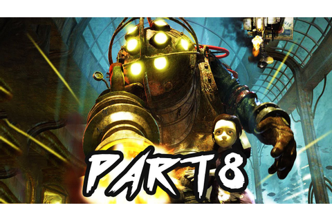 Bioshock The Collection Gameplay Walkthrough Part 8 ...