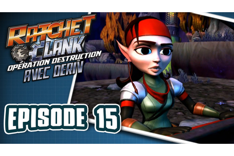 Ratchet & Clank Opération Destruction : Épisode 15 - YouTube