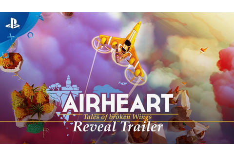 Airheart - Tales of Broken Wings - Reveal Trailer | PS4 ...