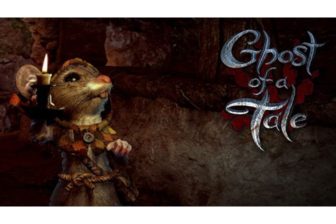 Ghost of a Tale » FREE DOWNLOAD | CRACKED-GAMES.ORG