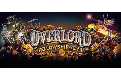 Pre-purchase Overlord: Fellowship of Evil on Steam
