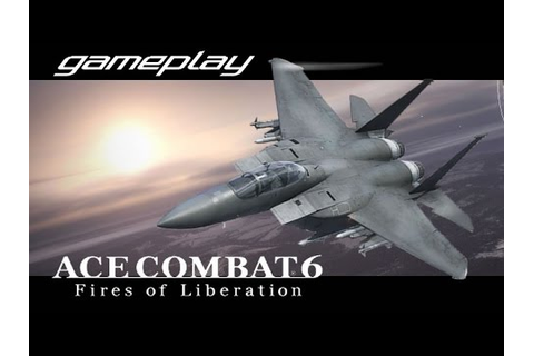Gameplay - Ace Combat 6: Fires of Liberation - YouTube