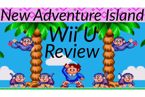 New Adventure Island - Wii U Review - YouTube