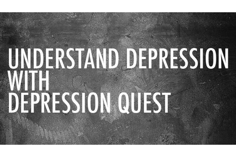 Games Fiends - Depression Quest Game Brings Awareness and ...