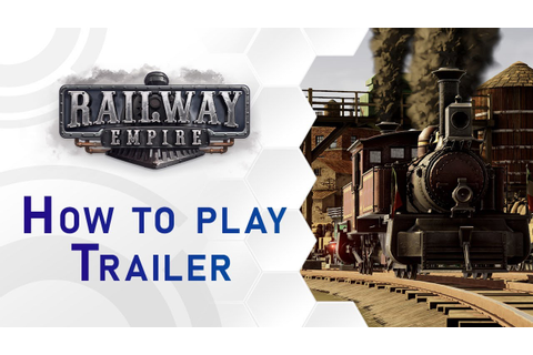 Railway Empire - How to play Trailer (EU) - YouTube