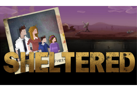 Sheltered (Video Game) - TV Tropes