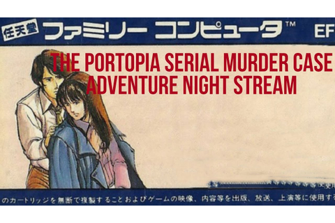 The Portopia Serial Murder Case - Adventure Night Archive ...