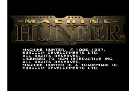 Machine Hunter (1997) by Eurocom Entertainment PS game