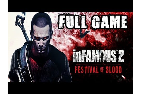 Infamous 2 Festival of Blood - » Full Game « Español - YouTube