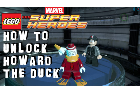 How to Unlock Howard the Duck - Lego Marvel Super Heroes ...