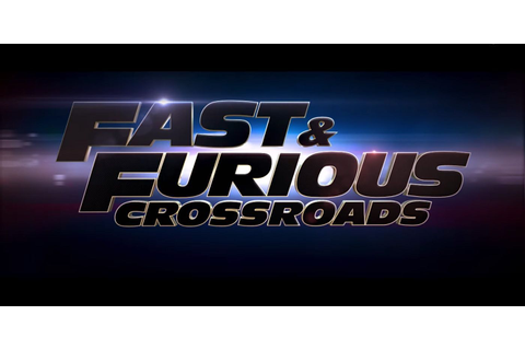 Fast & Furious Crossroads Trailer Brings the FIlm Cast to ...