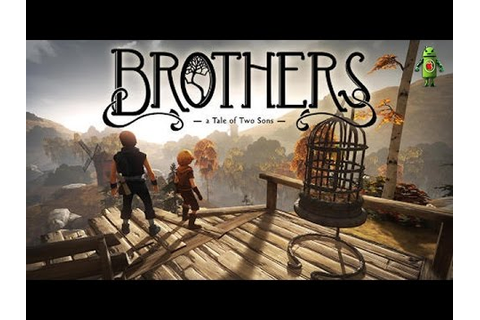 Brothers: A Tale of Two Sons (iOS/Android) Gameplay HD ...