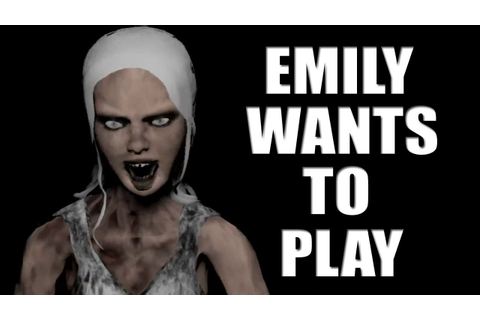 YOU PLAY TOO MUCH!! | Emily Wants To Play - YouTube