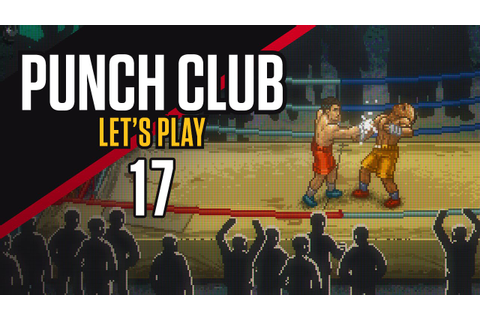 Punch Club - Let's Play Ep.17 - The Don - YouTube